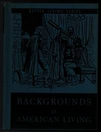 BACKGROUNDS OF AMERICAN LIVING