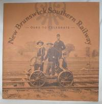 New Brunswick Southern Railway; Ours to Celebrate