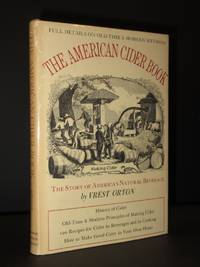 The American Cider Book: The Story of America's Natural Beverage