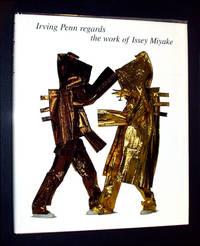 Irving Penn Regards the Work of Issey Miyake: Photographs, 1975-1998