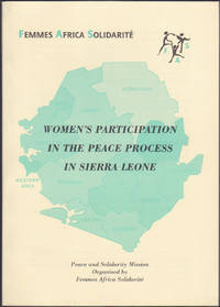 image of Women's Participation in the Peace Process in Sierra Leone ; Peace and Solidarity Mission Organised by Femmes Africa Solidarité (FAS) : 20-25 February 1997, Freetown, Sierra Leone.