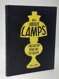 All About Lamps: Construction, Repair and Restoration.