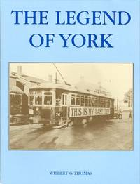 image of THE LEGEND OF YORK: A SURVEY OF THE LATER DEVELOMENTS, (1920-1950), IN YORK TOWNSHIP.