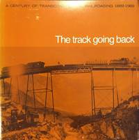 The Track Going Back: A Century of Transcontinental Railroading 1869-1969.