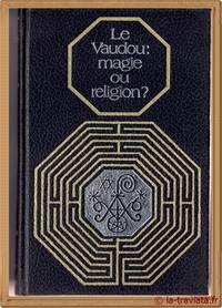 LE VAUDOU MAGIE OU RELIGION?