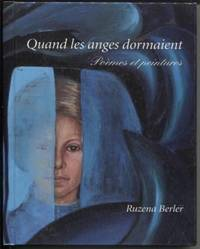 Quand les anges dormaient   Poemes et peintures (English title:  When  Angels Slept  Poems and Paintings