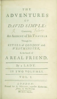 The Adventures of David Simple: Containing An Account of his Travels through the Cities of London and Westminster, in the Search of A Real Friend. By a Lady