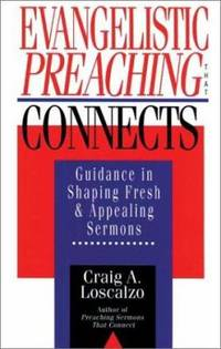 Evangelistic Preaching That Connects : Guidance in Shaping Fresh and Appealing Sermons