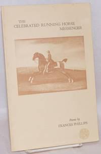 The celebrated running horse messenger; poems