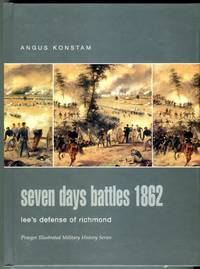 image of Seven Days Battles 1862: Lee's Defense of Richmond (Praeger Illustrated Military History Series)