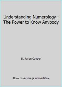 image of Understanding Numerology : The Power to Know Anybody