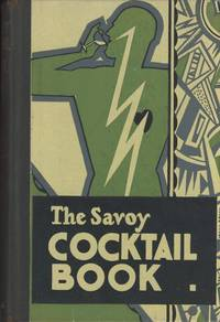 Craddock, Harry, compilerThe Savoy Cocktail Book: Being in the main a complete compendium of the Cocktails, Rickeys, Daisies, Slings, Shrubs, Smashes, Fizzes, Juleps, Cobblers, Fixes, and other Drinks, known and greatly appreciated in the year of grace 1930, with sundry notes of amusement and interest concerning them, together with subtle Observations upon Wines and their special occasions