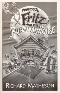 PROFESSOR FRITZ and the RUNAWAY HOUSE (Limited Edition Chapbook) NM