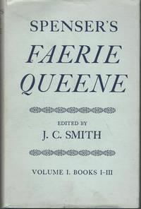 THE POETICAL WORKS OF EDMUND SPENSER: SPENSER'S FAERIE QUEEN, VOL. I: BOOKS I - III