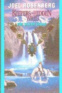 Keepers Of The Hidden Ways Book Two: The Silver Stone
