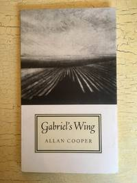 Gabriel's  Wing by Allan Cooper - Paperback - First edition - 2004 - from J.H. Gordon Books (SKU: 8)