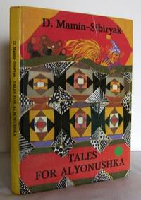 Tales for Alyonushka by  D MAMIN-SIBIRYAK  - First Edition   - 1978  - from Mad Hatter Books (SKU: 15A138)