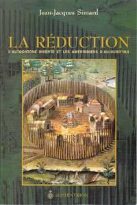 La réduction.  L'Autochtone inventé et les Amérindiens d'aujourd'hui.