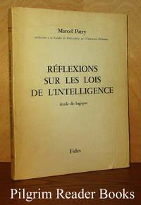 Réflexions sur les lois de l'intelligence: Étude de logique.