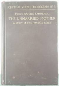 The Unmarried Mother: A Study of Five Hundred Cases