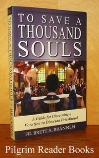 To Save a Thousand Souls: A Guide for Discerning a Vocation to Diocesan  Priesthood.