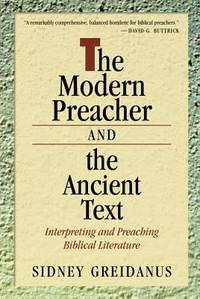 The Modern Preacher and the Ancient Text : Interpreting and Preaching Biblical Literature