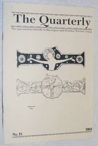 The Quarterly No.51, September 2003: The Journal of the Norfolk Archaeological and Historical...
