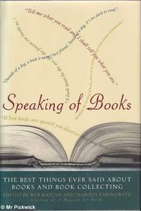 Speaking of Books: The Best Things Ever Said About Books and Book Collecting