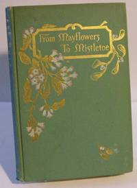From Mayflowers to Mistletoe:  A Year with the Flower Folk