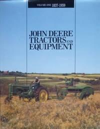 John Deere Tractors and Equipment. Volume I : 1837-1959.