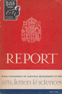 Report of the Royal Commission on National Development in the Arts, Letters & Sciences 1949-1951
