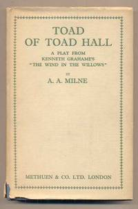 Toad of Toad Hall: A Play from Kenneth Grahame's Book 'The Wind in the Willows'