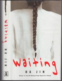 Waiting by  Ha JIN - First Edition - 2000 - from Between the Covers- Rare Books, Inc. ABAA and Biblio.com