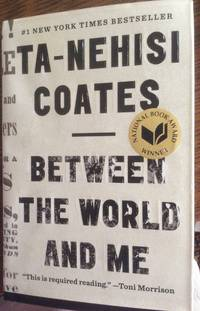 Between the World and Me by Ta-Nehisi Coates - Hardcover - from Bound2please Books (SKU: product_1fd33e6f-5686-559)