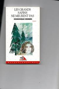 Les Grands Sapins Ne Meurent Pas by  Dominique Demers - Paperback - Signed First Edition - 1993 - from Sparkle Books and Biblio.com