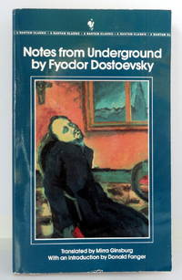 Notes From the Underground; White Nights; The Dream of a Ridiculous Man; and Selections From The House of the Dead