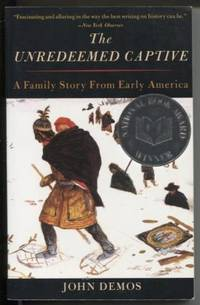 The Unredeemed Captive  A Family Story from Early America