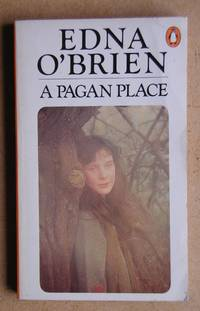 A Pagan Place. by  Edna O'Brien - Paperback - 1982 - from N. G. Lawrie Books. (SKU: 25090)