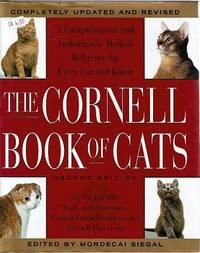 The Cornell Book of Cats: A Comprehensive And Authoritative Medical Reference for Every Cat & Kitten