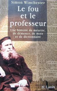 image of Le fou et le professeur. Une histoire de meurtre, de démence, de mots et de dictionnaire,
