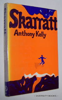 SKARRATT.   (Signed ABS Collectors' Limited, Numbered Edition) by  Anthony Kelly - Signed First Edition - 1970 - from Diversity Books and Biblio.com