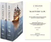 A Treatise on Maritime Law: Including the Law of Shipping, the Law..