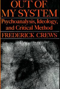 Out of my System: psychoanalysis, ideology, and critical method