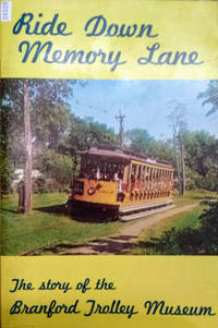 image of Ride Down Memory Lane:  The Story of the Branford Trolley Museum