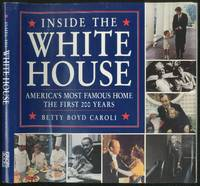 Inside the White House: America's Most Famous Home, The First 200 Years