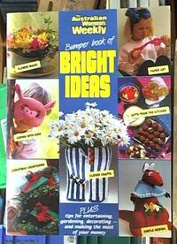 """Bumper Book of Bright Ideas (""""Australian Women's Weekly"""" Home Library)"""