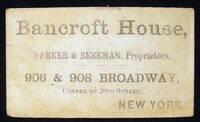 1863 Business Card for Bancroft House, Parker & Beekman, Proprietors. 906 & 908 Broadway, Corner of 20th Street, New York.