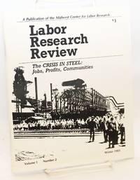 The crisis in steel: jobs, profits, communities