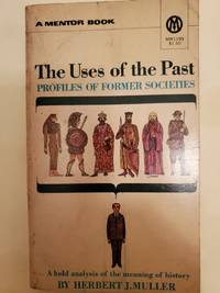 The Uses of the Past Profiles of Former Societies