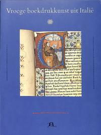 Vroege Boekdrukkunst uit Italië. Italiaanse incunabelen uit het  Rijksmuseum Meermanno-Westreenianum.